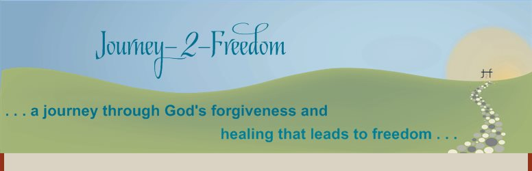 Journey-    -Freedom - . . . a journey through God's forgiveness and